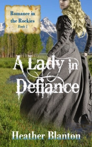 A Lady In Defiance by Heather Blanton