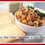 Easy Slow Cooker Hamburger & Corn Goulash