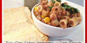 Easy Slow Cooker Hamburger & Corn Goulash
