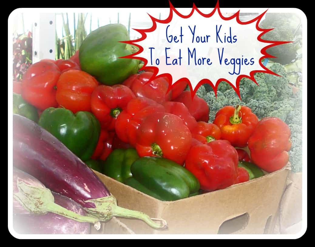 Get Your Kids To Eat More Vegetables