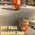 DIY Decorative Fall Mason Jar Lanterns