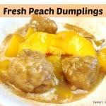 Scrumptious Fresh Peach Dumplings