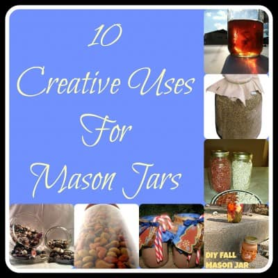 10 Creative Uses For Mason Jars10 Creative Uses For Mason Jars
