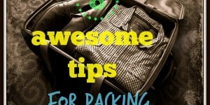 8 Aweseome Tips For Packing