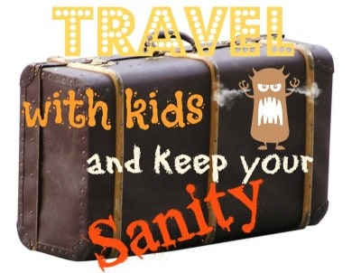 Travel with kids and keep your sanity