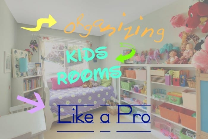 Organizing kids rooms like a pro with the help of these 6 for How to organize your kids room