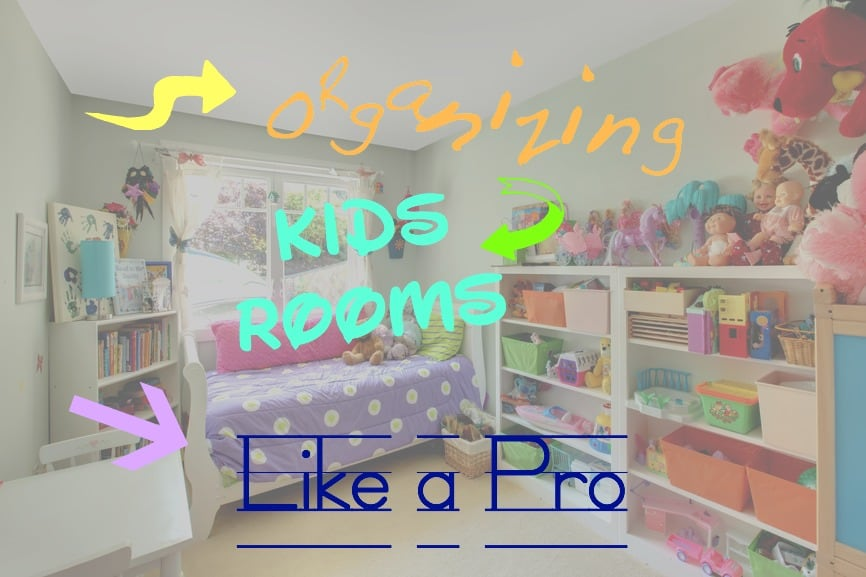 Organizing Kids Rooms Like A Pro With The Help Of These 6