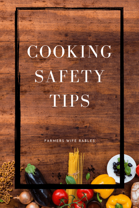 picture of vegetables and pasta on wooden table with text cooking safety tips