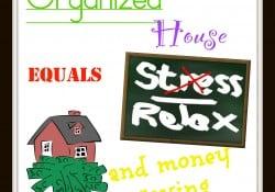 An Organized House equals Less Stress & Money Savings