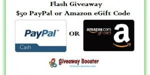 $50 Paypal Or Amazon Giveaway ~ Weekend Flash Giveaway