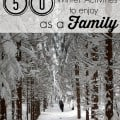 50 Winter Activities to Enjoy as a Family