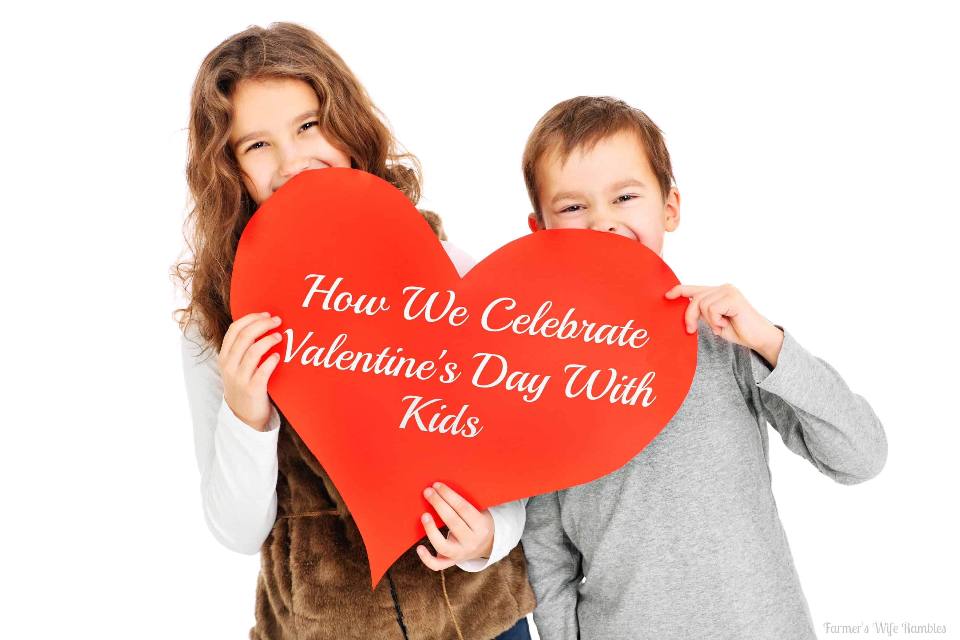 how we celebrate valentines day with kids
