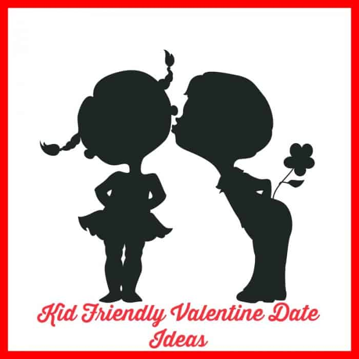 Kid Friendly Valentine Date Ideas