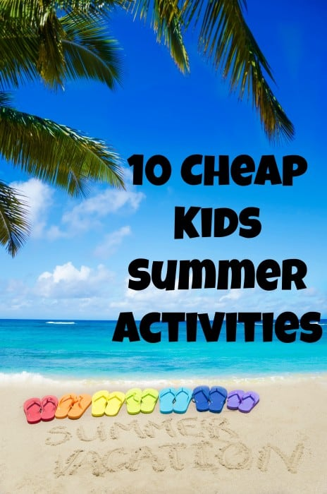 Planning summer activities for the kids doesn't have to mean spending a fortune. These 10 summer activities can all be done on a budget! - Farmer's Wife Rambles