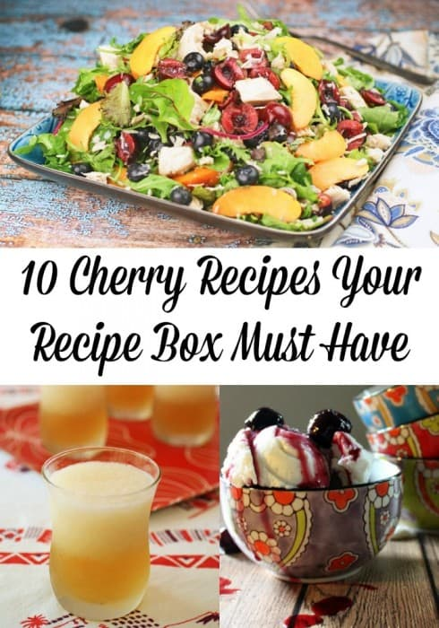 10 Cherry Recipes Your Recipe Box Must Have - Farmer's Wife Rambles