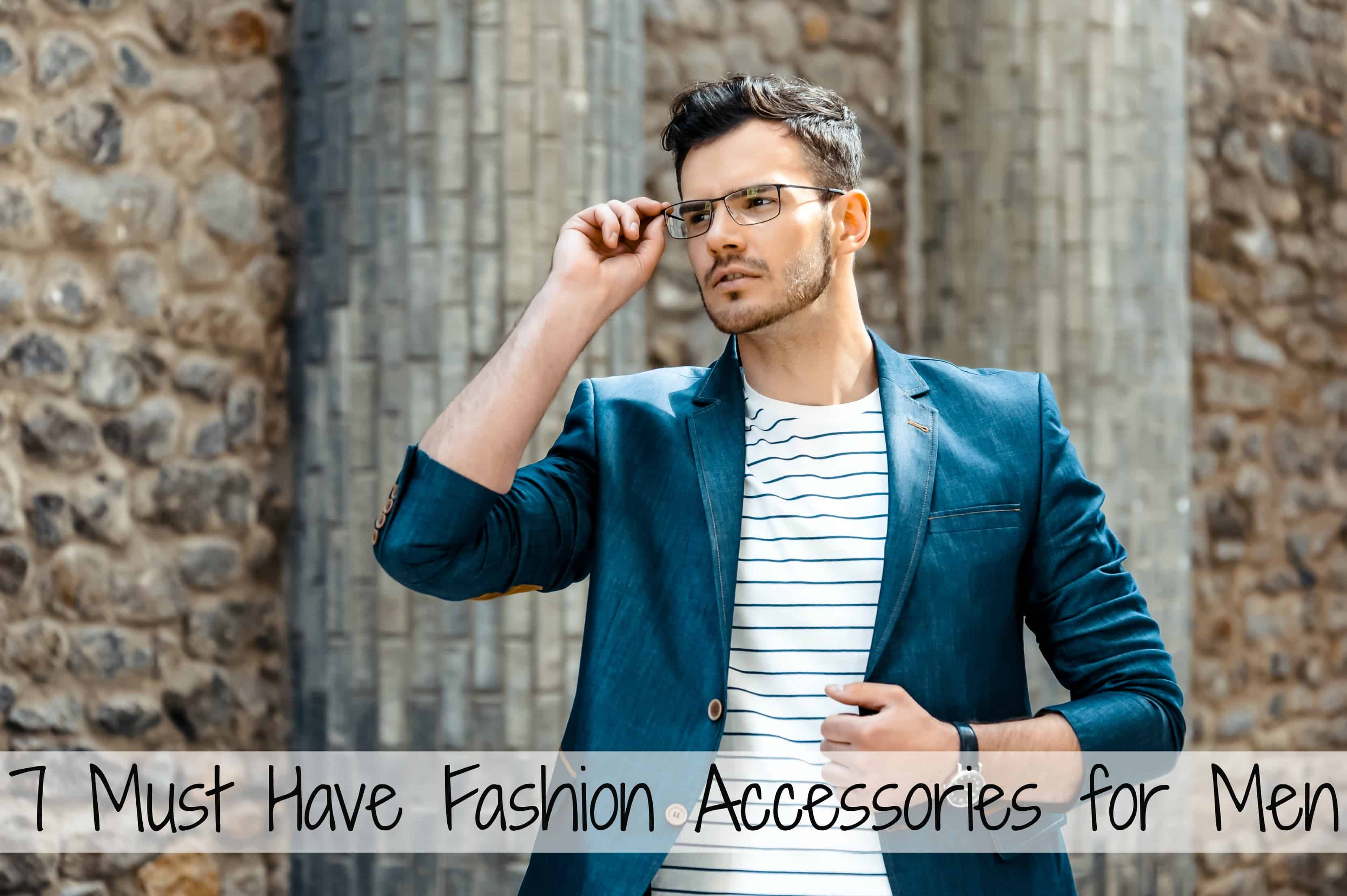 7 Accessory Fashion Must Haves